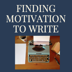 Finding Motivation to Write